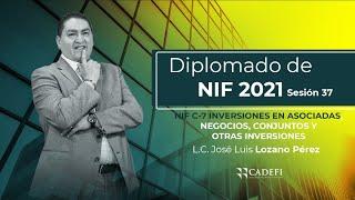 Cadefi   Diplomado de NIF Sesión 37   NIF C-7 Inversiones en Asociadas   Junio