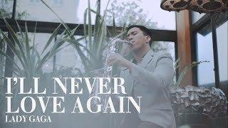 I'll Never Love Again - Lady Gaga (Saxophone Cover by Desmond Amos)