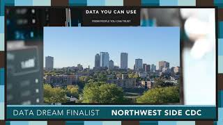 Data Day 2020 - Data Dream Finalist - Northwest Side CDC