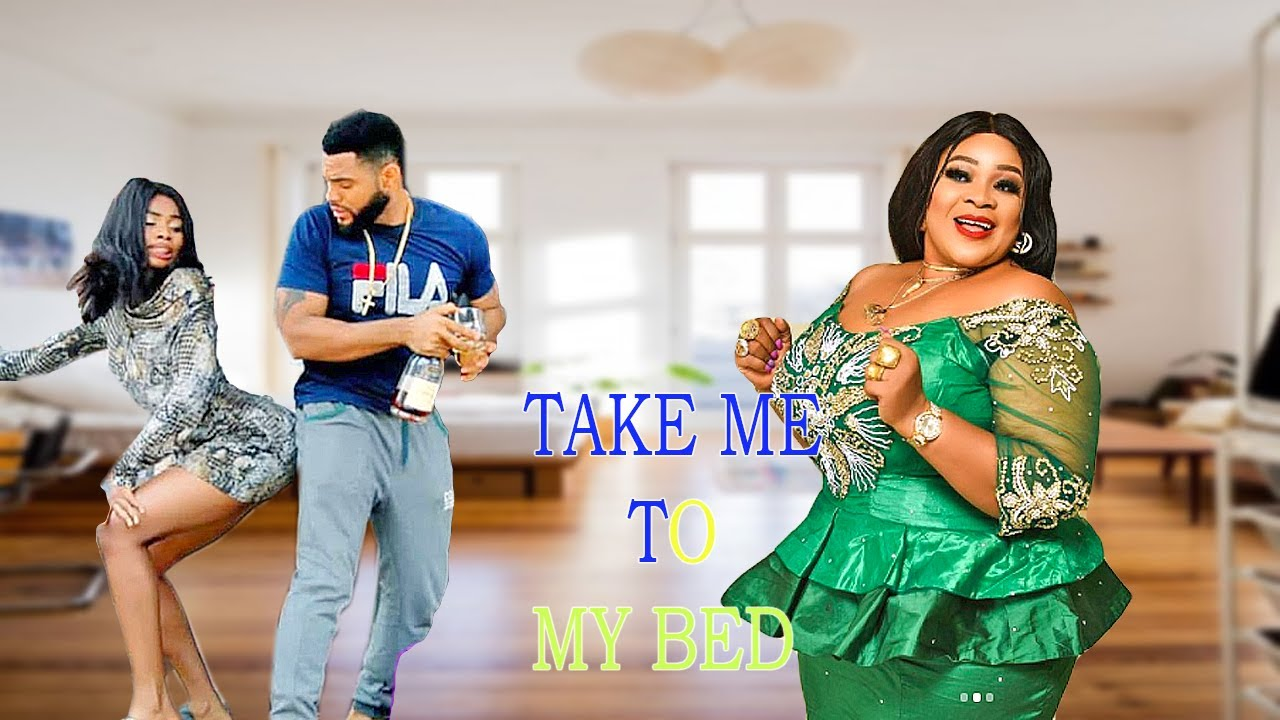 Download TAKE ME TO MY BED -(RACHEAL OKONKWO/STEPHEN)NIGERIAN NOLLYWOOD MOVIE 2021 AFRICA FULL MOVIE