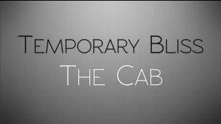 Repeat youtube video The Cab - Temporary Bliss (Lyrics)
