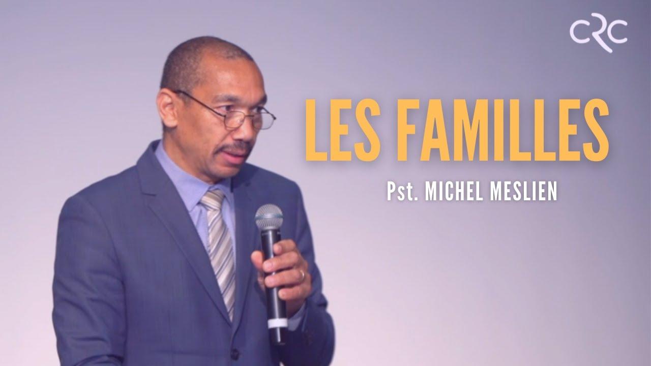 Les familles | Pst. Michel Meslien [09 mai 2021]