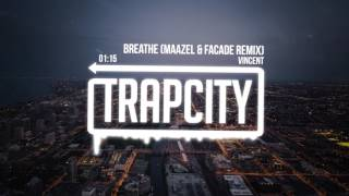 Vincent - Breathe (Maazel & Facade Remix)