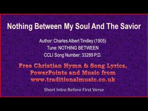 Nothing Between My Soul And The Savior Hymn Lyrics Music Chords