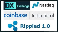 Dx Exchange Partners with Nasdaq + Coinbase Institutional + UPbit FUD + Rippled 1.0 Launches