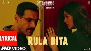 Lyrical Rula Diya BATLA HOUSE John Abraham Mrunal T Ankit Tiwari Dhvani Bhanushali Prince D