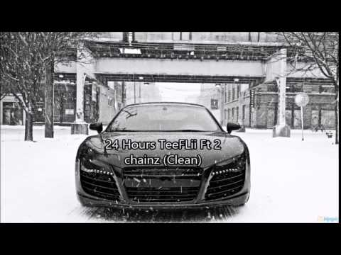 24 Hours- TeeFLii Ft. 2 Chainz (Clean)