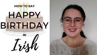 How to say Happy Birthday in Irish Gaelic