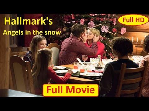 Hallmark Chrismas Movie 2016 - Angels In The Snow 2015 - Lifetime Chrismas movies 2016 HD.