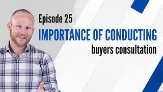 The Importance of Buyer Consultations | #GHRC Ep. 25
