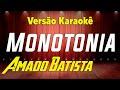 Download Monotonia  Amado Batista - Karaokê MP3 song and Music Video