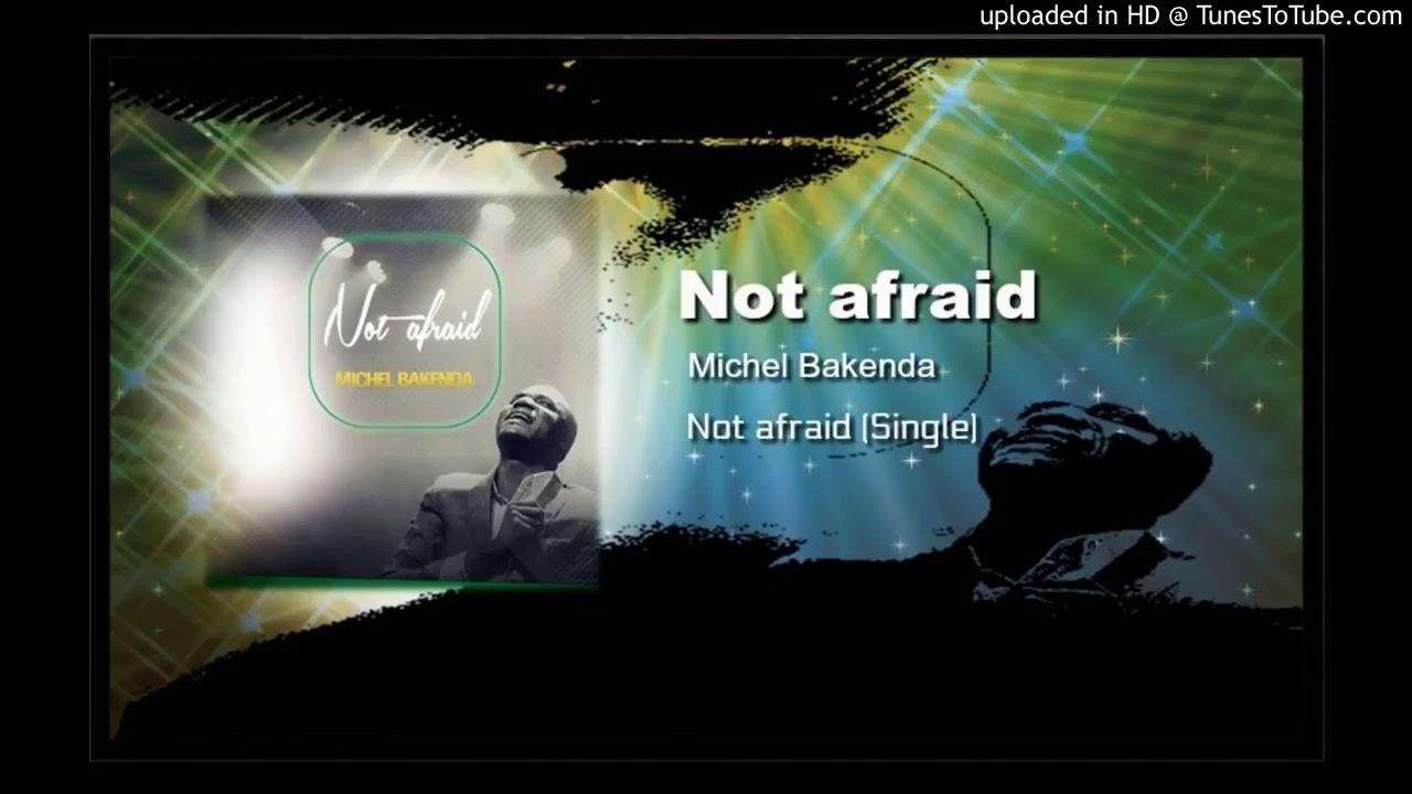 Not Afraid - Bakenda - YouTube