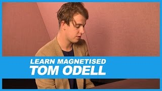 How-To Play Magnetised on the Piano with Tom Odell