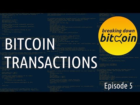 Transactions - Breaking Down Bitcoin Ep. 5