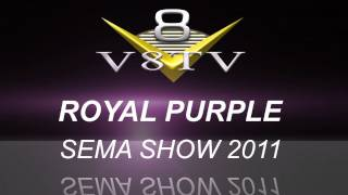 2011 SEMA Show Video Coverage - Royal Purple HPS Synthetic Oil V8TV