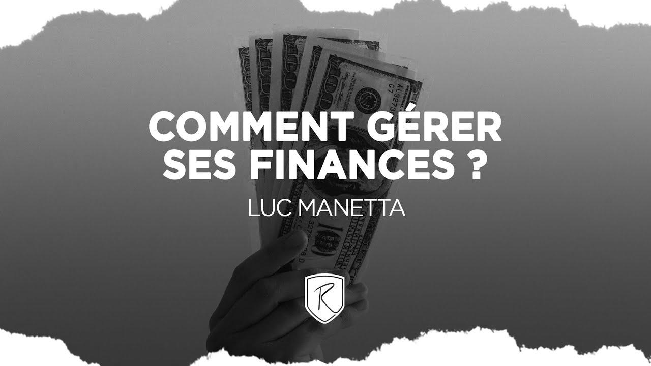 Comment gérer ses finances ? - Luc Manetta