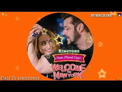 Nain Phisal Gaye Ringtone | welcome to New York | salmaan Khan & Sonakshi Sinha