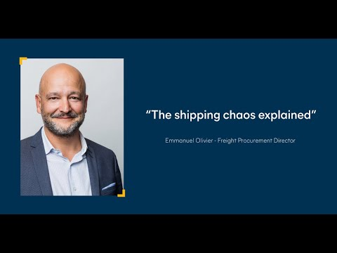 'The shipping chaos explained' - Emmanuel Olivier, Freight Procurement Director
