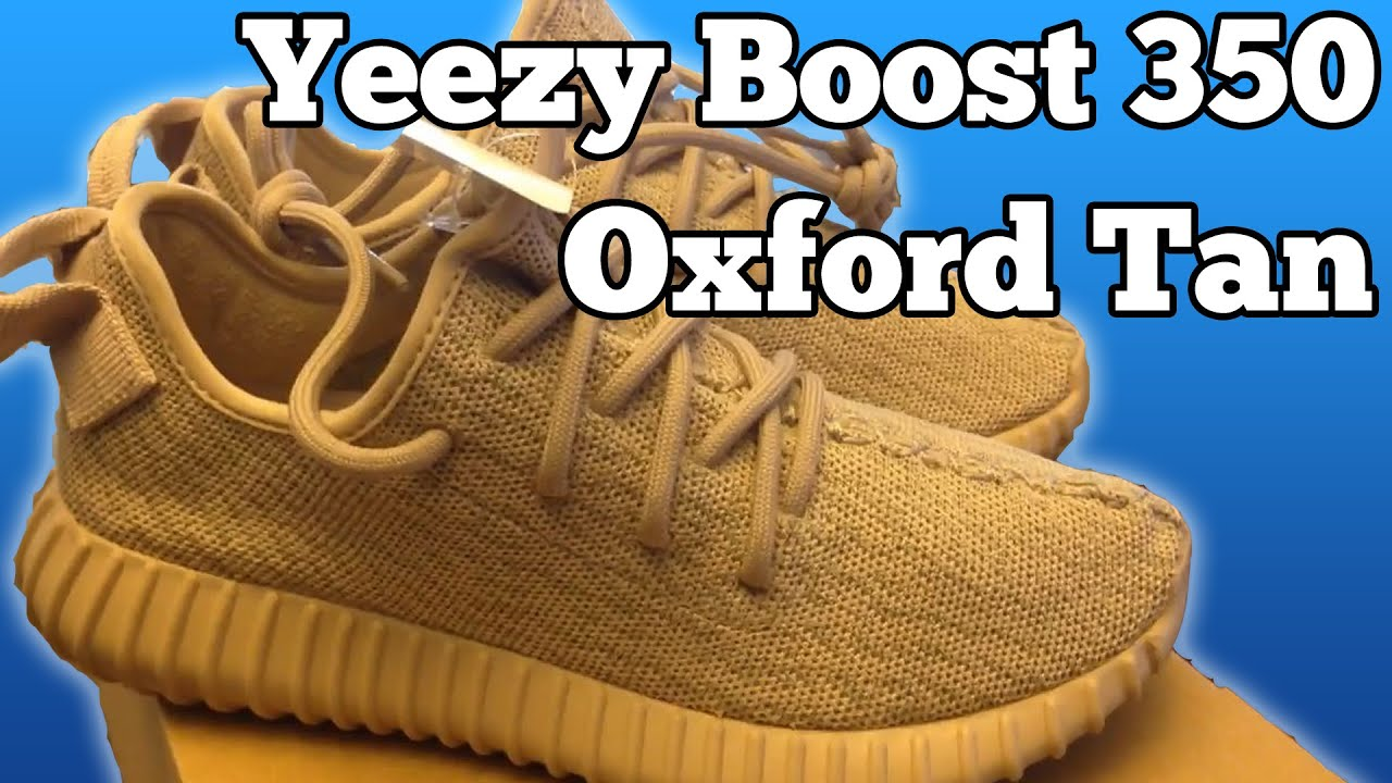 Yeezy Boost 350 Oxford Tan Review Unboxing Real no on feet shoes by Adidas  - YouTube