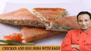 Chicken and Egg Dosa with Sago..