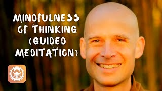 Mindfulness Of Thinking | Guided Meditation offered by Thay Phap Luu