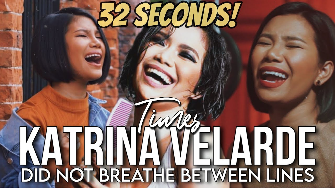 TIMES KATRINA VELARDE DID NOT BREATHE BETWEEN LINES   Up to 32 seconds!