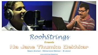 Najim Arshad & Mohamed Saheer - Na Jane Tumko Dekhkar official video ||ROOHSTRINGS BAND||