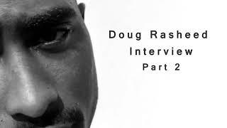 "Working With Tupac Pt 2 ""Doug Rasheed"" (My Producer & Baby Daddy)"