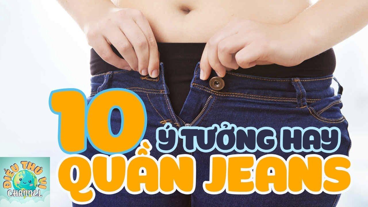 10 Ý Tưởng Tuyệt Vời Từ Quần Jeans Khá Bảnh 👖 | ĐIỀU THÚ VỊ CHANNEL