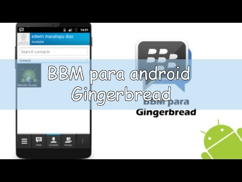 BBM para android 2.3.3 y 2.3.6 Gingerbread [NO ROOT - NO TITANIUM BACKUP- APP  OFICIAL]