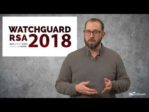 WatchGuard at RSA 2018 - Trust, Security, and the Small Business Tech Transformation
