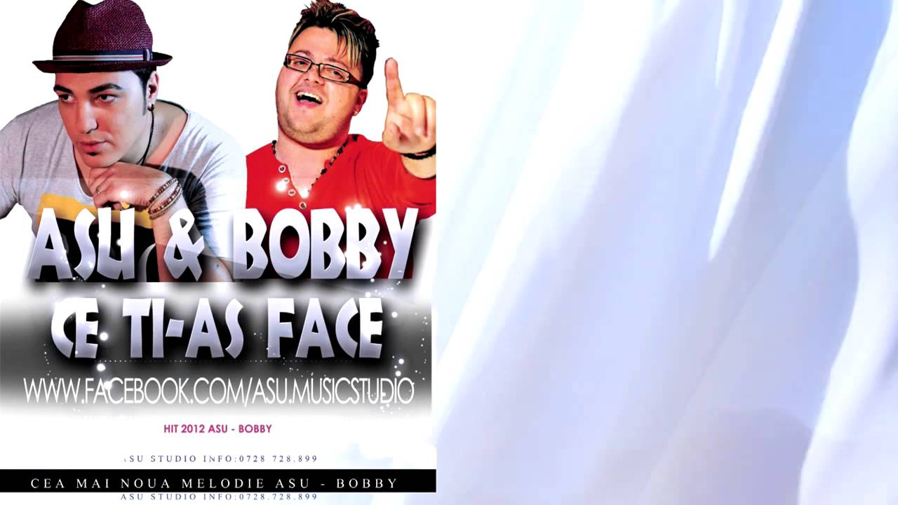 ASU si BOBY - Ce ti as face