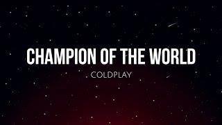 Champion of the world (lyrics) - Coldplay