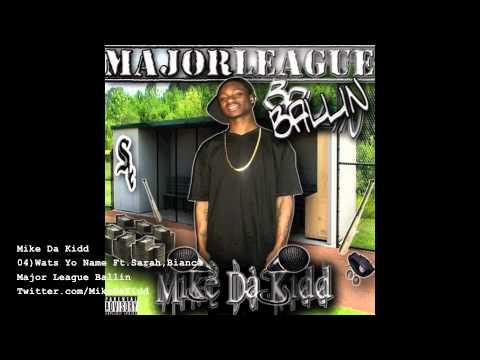 Mike Da Kidd-Wats Yo Name Ft.Sarah,Bianca.m4v