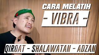 🔴 Cara melatih VIBRA | ( Qiroat, Shalawat, Adzan )