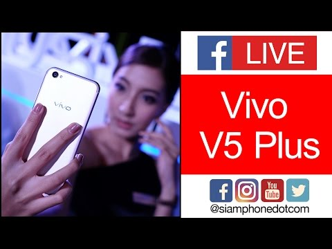 Live : Vivo V5 Plus by SiamPhone