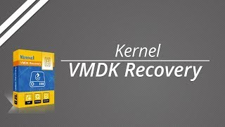 How to Recover VMDK files with Kernel VMDK Recovery Software