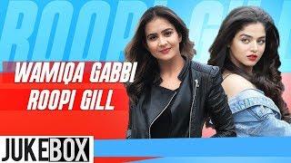 Wamiqa Gabbi VS Roopi Gill (Video Jukebox)  Parmish Verma  Prabh Gill  Latest Punjabi Songs 2019