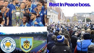 Rest in peace Boss - Leicester vs Burnley