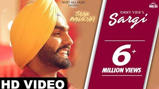 New Punjabi Song 2017- Sargi- Saab Bahadar - Ammy Virk-Nimrat Khaira - Latest Punjabi Songs 2017