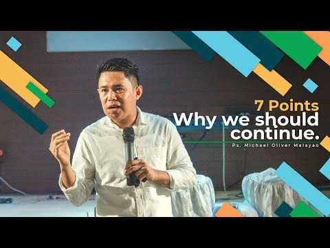 7 Points Why We Should Continue with Ps. Michael Oliver Malayao