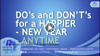Ed Lapiz - Do's And Dont's For A Happier New Year / Anytime /Latest Sermon  (Official Channel 2020)