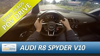 POV Drive - Audi R8 Spyder V10 (540 PS) Onboard Test drive (pure driving, no talking)
