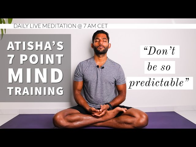 #23. Don't be so predictable | Atisha's 7 Point Mind Training