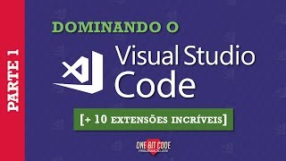 Dominando o Visual Studio Code - Parte 1