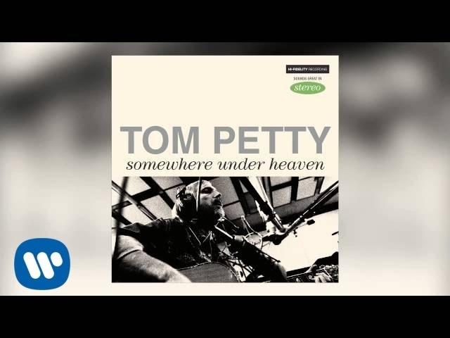 tom-petty-somewhere-under-heaven-tompetty