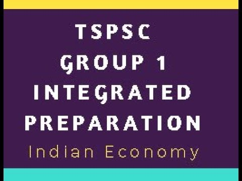 TSPSC Group 1 Prelims + Mains Integrated Preparation: Indian Economy for TSPSC Group 1