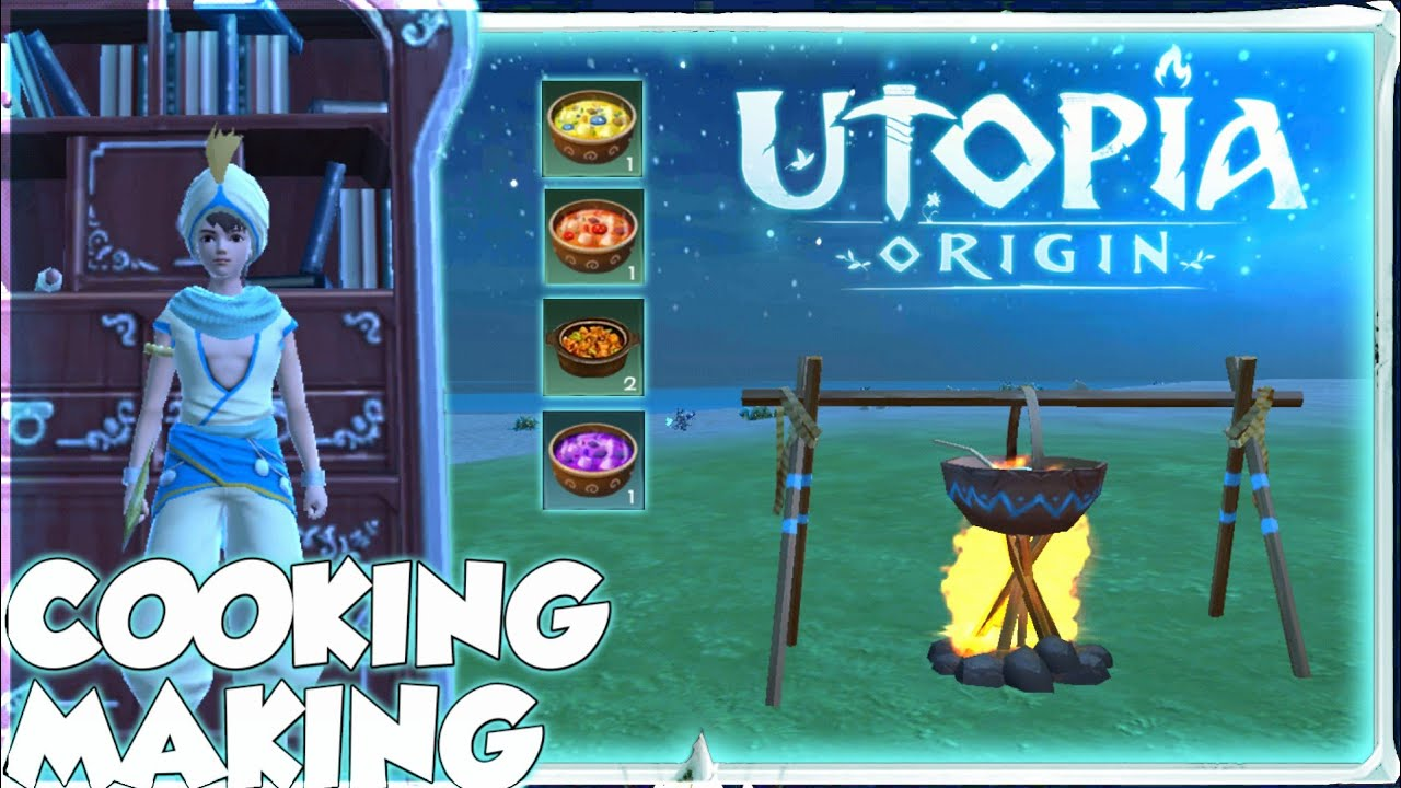 Food Recipes | Cooking Mechanics | Utopia:Origin