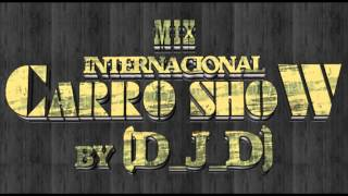 Mix Internacional Carro Show By (D_J_D) thumbnail