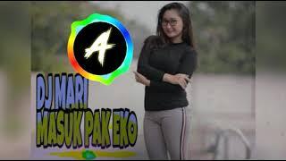 DJ MASUK PAK EKO ( Mari Masuk Pak Ekoo ) DJ Dycal